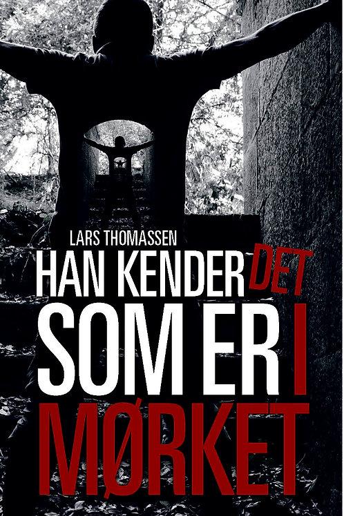 Lars Thomassen, Han kender det som er i mørket
