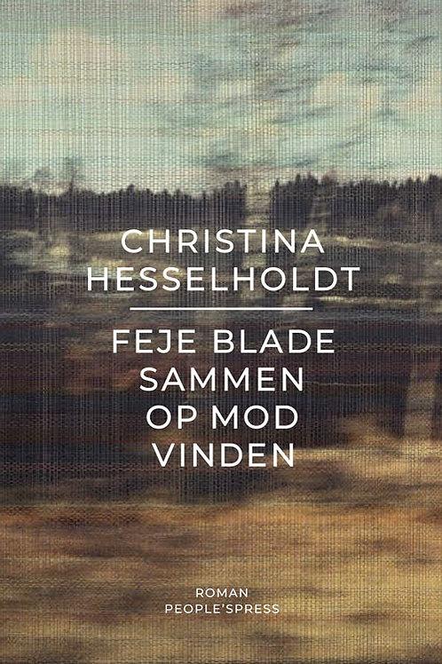 Christina Hesselholdt, Feje blade sammen op mod vinden