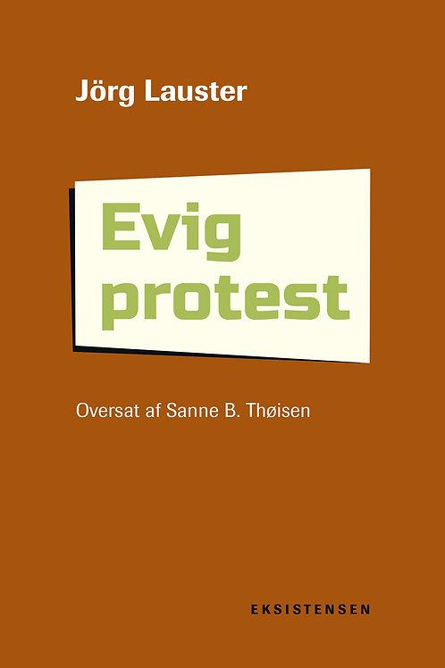 Jörg Lauster, Evig protest