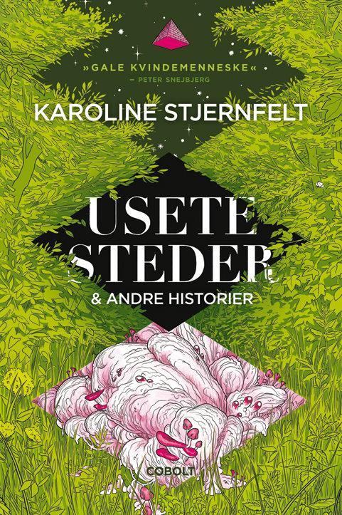 Karoline Stjernfelt, Usete steder