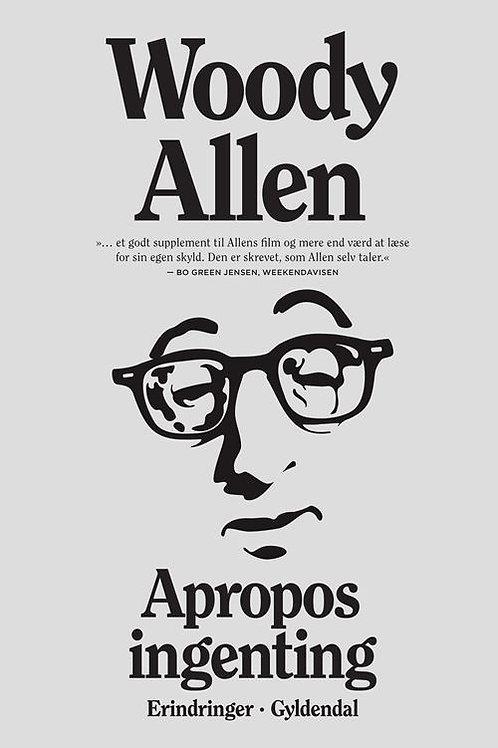 Apropos ingenting, Woody Allen
