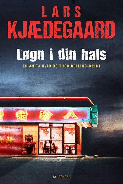 Lars Kjædegaard, Løgn i din hals
