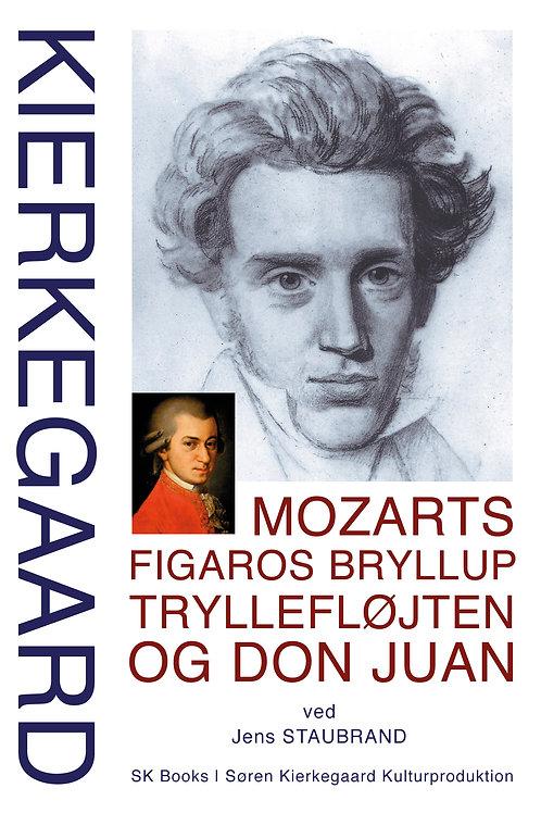 Søren Kierkegaard, KIERKEGAARD Mozarts Figaros Bryllup, Tryllefløjten og Don Jua
