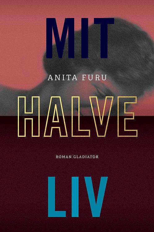 Anita Furu, Mit halve liv