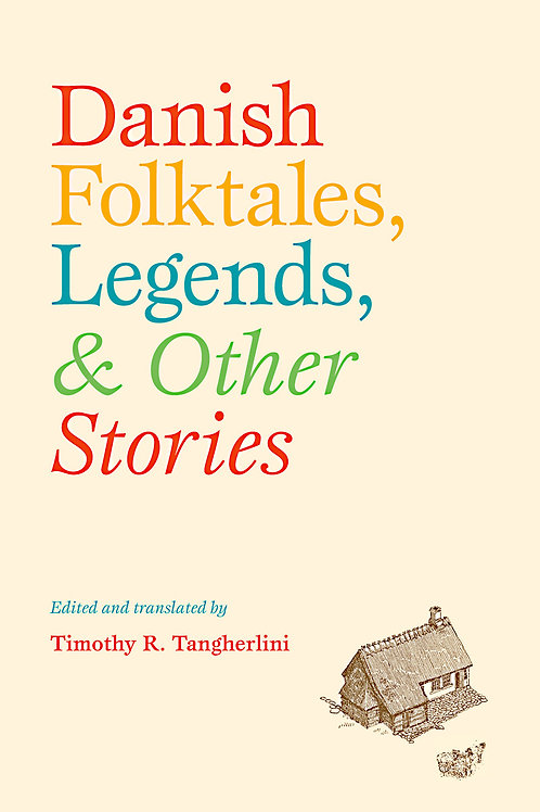 Timothy R. Tangherlini, Danish Folktales, Legends & Others Stories