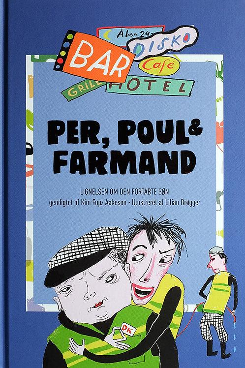 Kim Fupz Aakeson, Per, Poul & Farmand