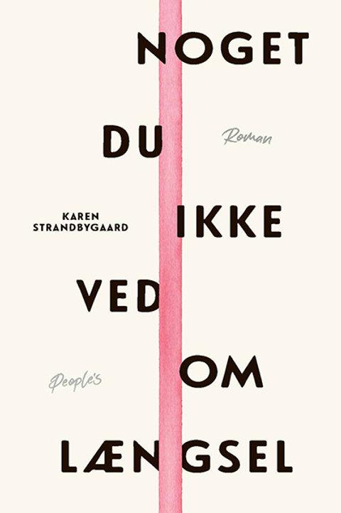 Karen Strandbygaard, Noget du ikke ved om længsel