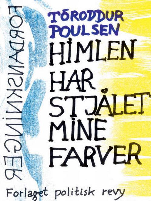 Tóroddur Poulsen, Himlen har stjålet mine farver