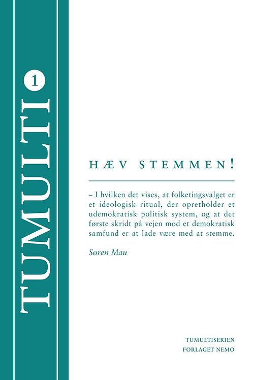 Søren Mau, Hæv stemmen!