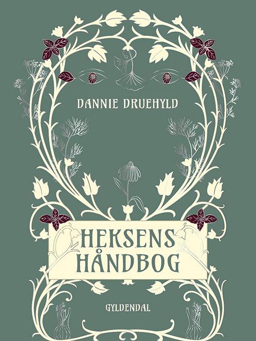 Heksens Håndbog, Dannie Druehyld