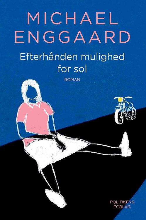 Michael Enggaard, Efterhånden mulighed for sol