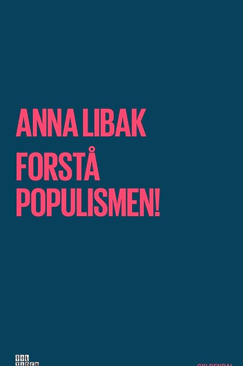 Anna Libak, Forstå populismen!