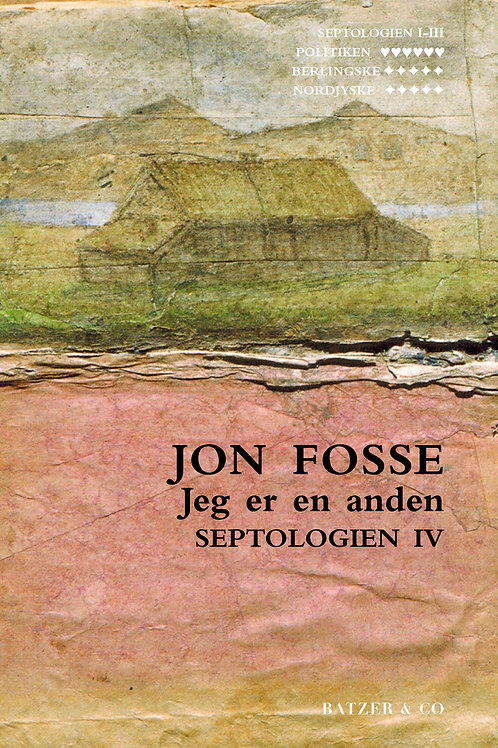 Jeg er en anden. Septologien IV. Jon Fosse