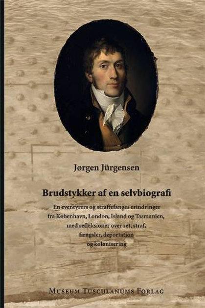 Jørgen Jürgensen, Brudstykker af en selvbiografi