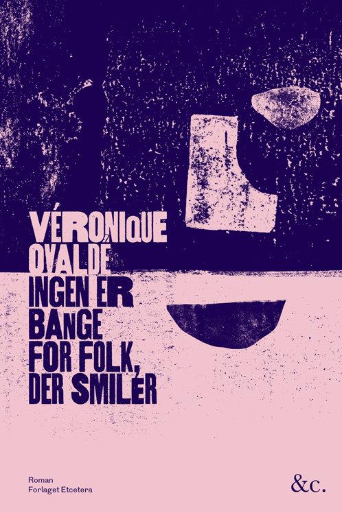 Véronique Ovaldé, Ingen er bange for folk, der smiler