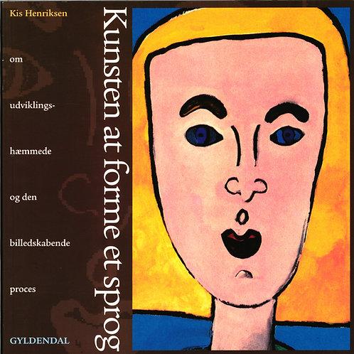 Kis Henriksen, Kunsten at forme et sprog
