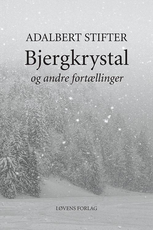 Adalbert Stifter, Bjergkrystal og andre fortællinger