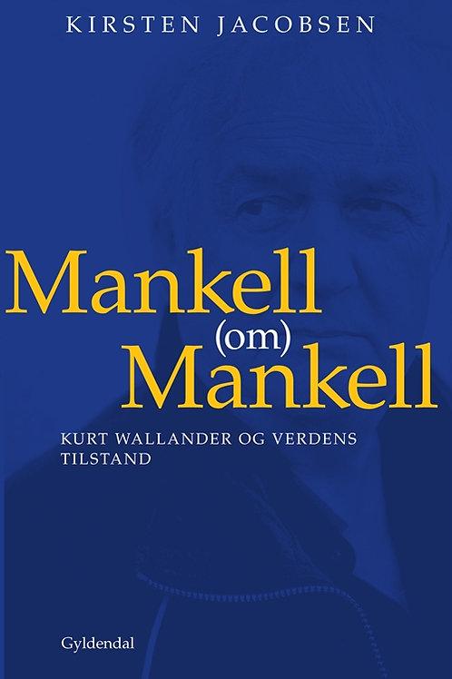 Kirsten Jacobsen, Mankell (om) Mankell
