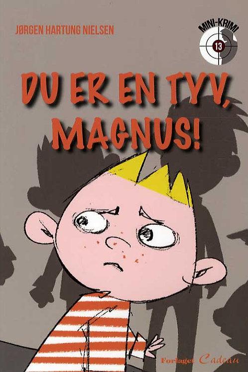 Jørgen Hartung Nielsen, Du er en tyv, Magnus!