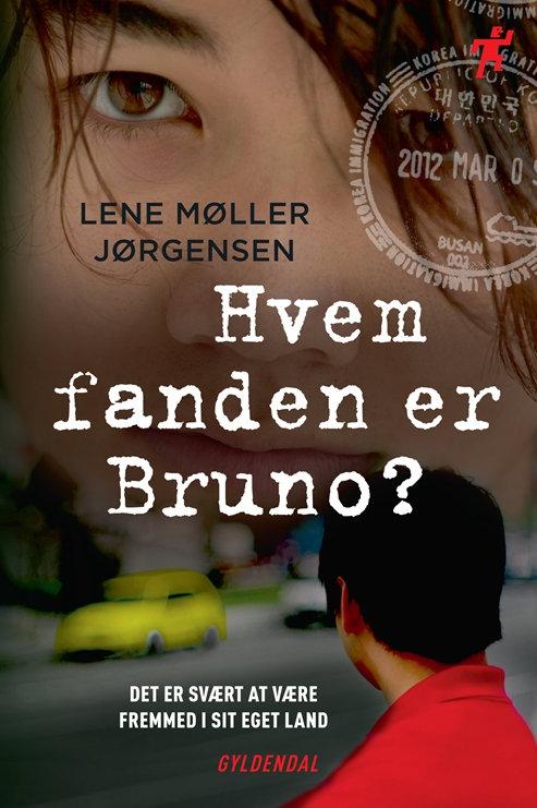 Lene Møller Jørgensen, Hvem fanden er Bruno?