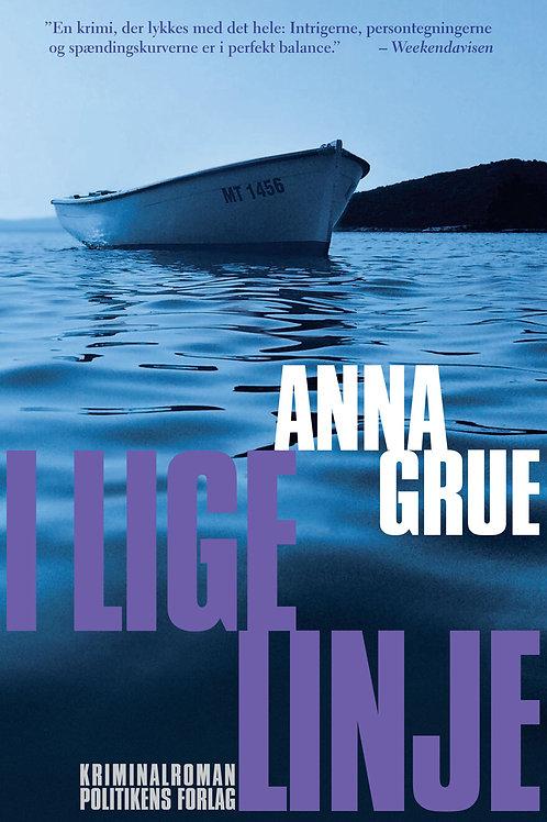 Anna Grue, I lige linje