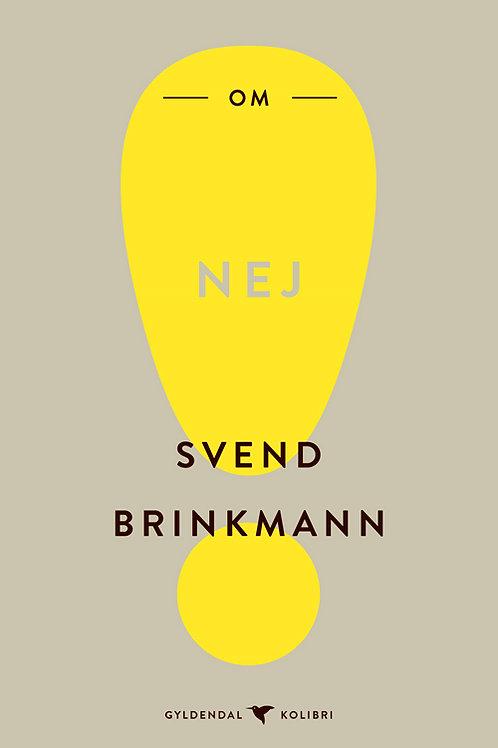 Svend Brinkmann, Om nej