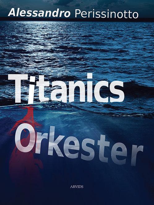 Alessandro Perissinotto, Titanics orkester