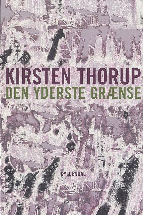 Kirsten Thorup, Den yderste grænse