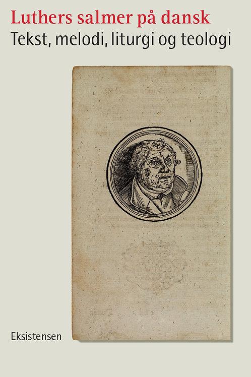 Jørgen Kjærgaard og Over Paulsen (red.), Luthers salmer på dansk