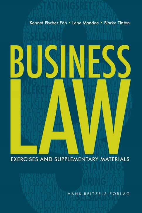 Kennet Fischer Föh;Lene Mandøe;Bjarke Tinten, Business Law - exercises and suppl