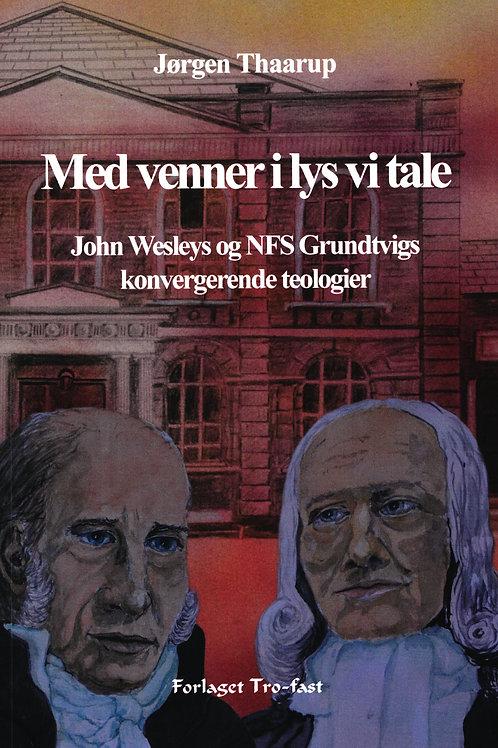 Jørgen Thaarup, Med venner i lys vi tale