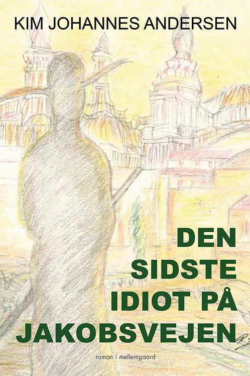Kim Johannes Andersen, Den sidste idiot på Jakobsvejen