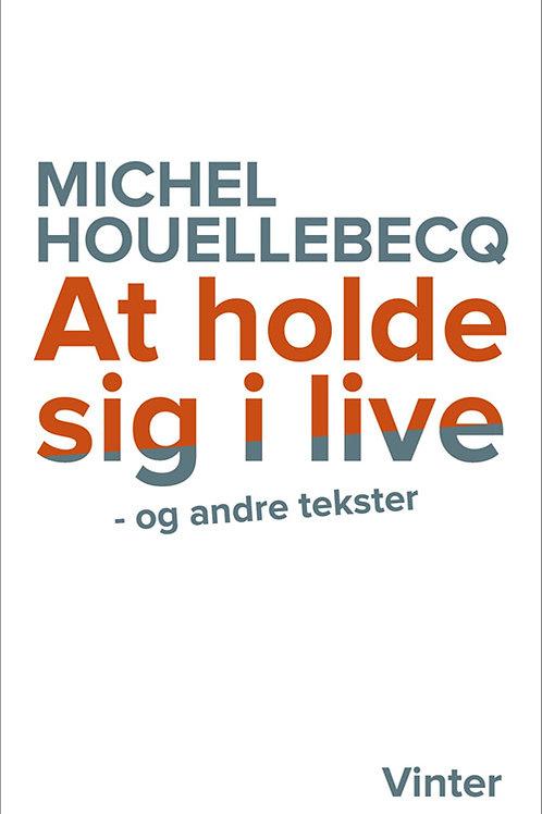 At holde sig i live, Michel Houellebecq