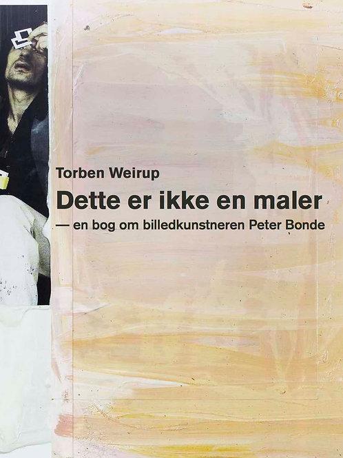 Torben Weirup, Dette er ikke en maler