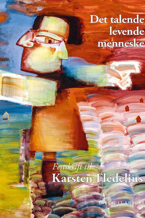 Kim Frederichsen, Anne Hedeager Krag, m.fl., Det talende levende menneske