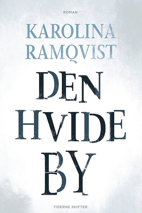 Karolina Ramqvist, Den hvide by