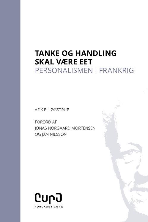 K.E. Løgstrup, Tanke og Handling skal være eet