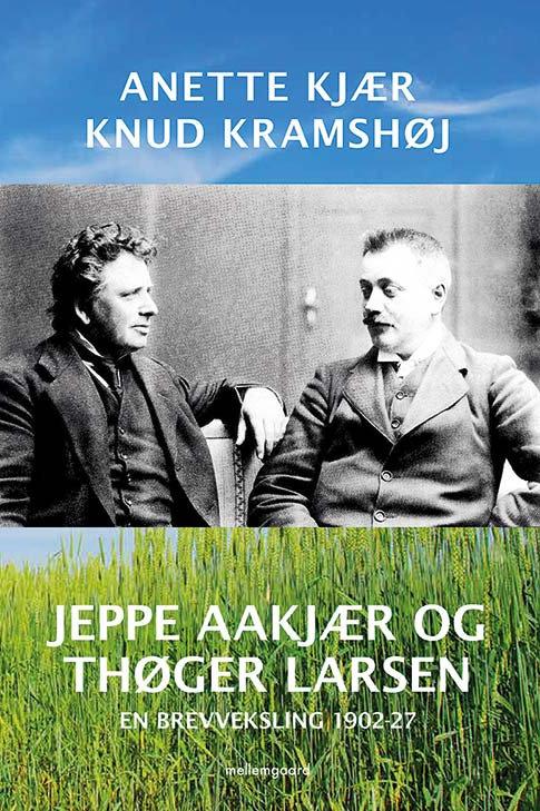 Anette Kjær og Knud Kramshøj, Jeppe Aakjær og Thøger Larsen