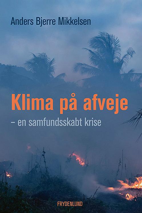 Anders Bjerre Mikkelsen, Klima på afveje