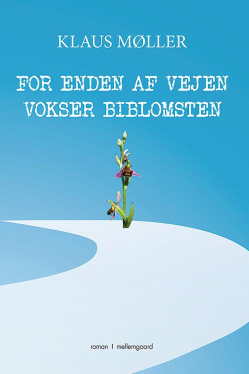 Klaus Møller, For enden af vejen vokser biblomsten