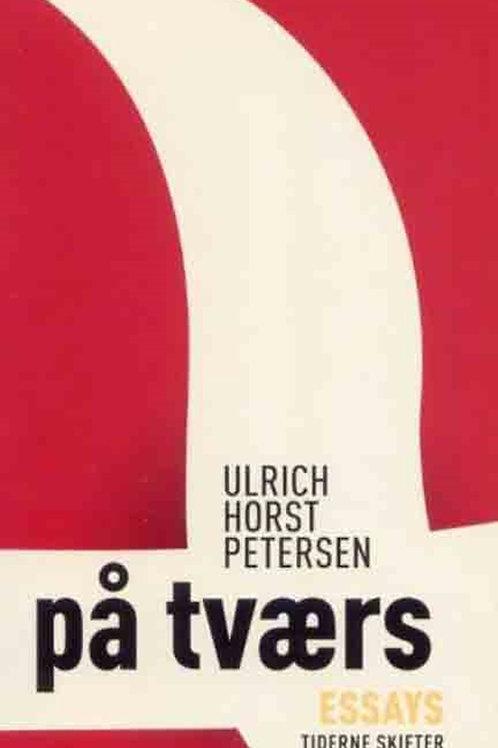 Ulrich Horst Petersen, På tværs