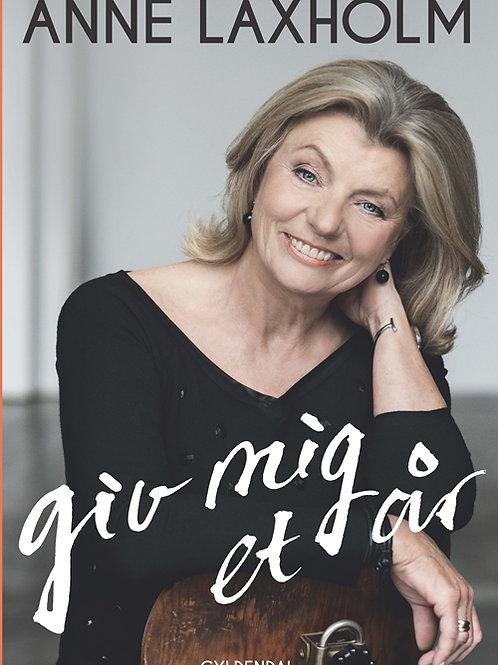 Anne Lønstrup;Anne Laxholm, Giv mig et år