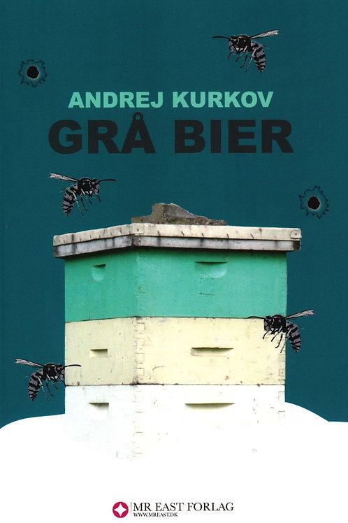 Andrej Kurkov, Grå bier