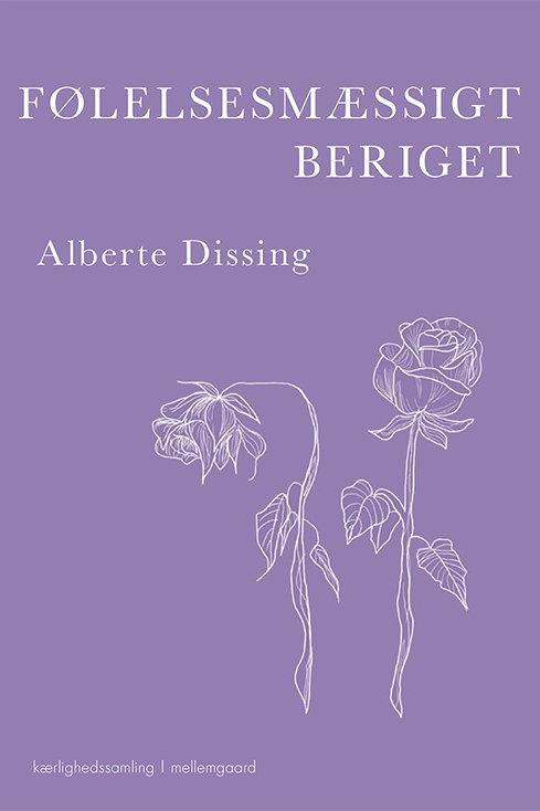 Alberte Dissing, Følelesesmæssigt beriget