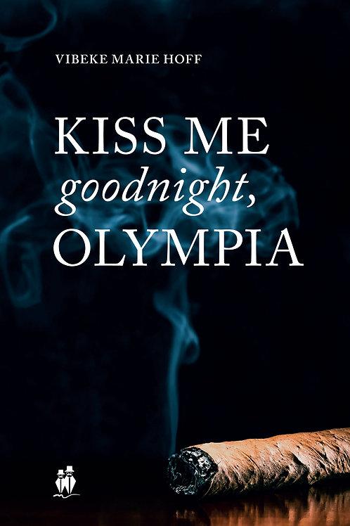Vibeke Marie Hoff, Kiss me goodnight, Olympia