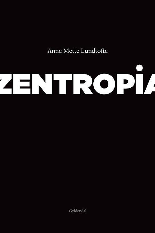 Anne Mette Lundtofte, Zentropia