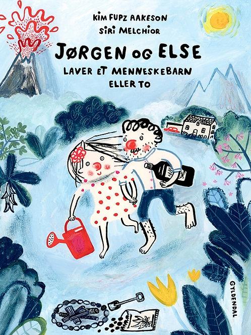 Kim Fupz Aakeson;Siri Melchior, Jørgen og Else laver et menneskebarn eller to
