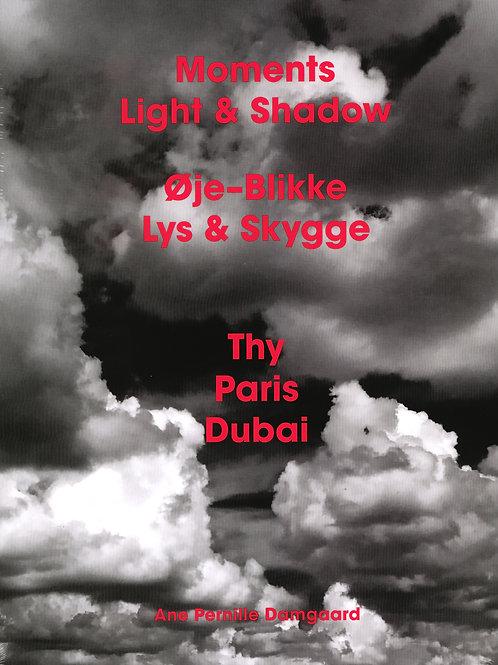 Ane Pernille Damgaard, Øje-Blikke Lys & Skygge/Moments Light & Shadow