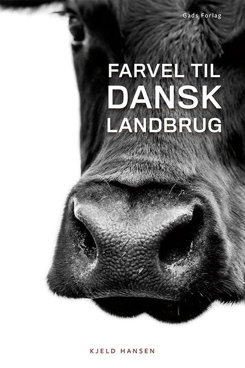 Kjeld Hansen, Farvel til dansk landbrug