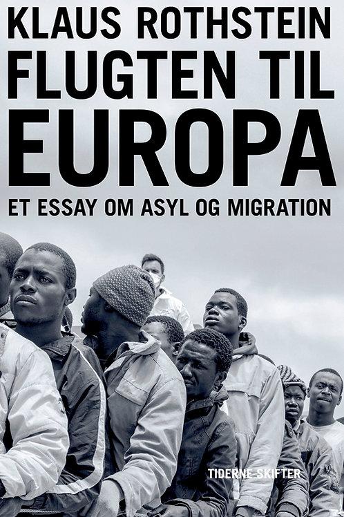 Klaus Rothstein, Flugten til Europa - om migration og asyl